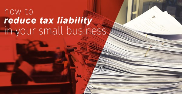 how to reduce tax liability in your small business
