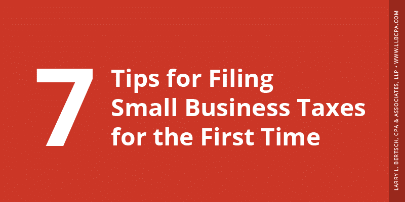 tips for filing small business taxes for the first time