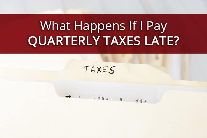 what happens if i pay quarterly taxes late?